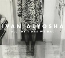 All the Times We Had 2013 by Ivan & Alyosha eXLibrary
