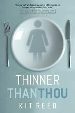 Thinner Than Thou by Reed, Kit