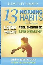 Healthy Habits: Healthy Habits : 13 Morning Habits That Help You Lose Weight,...