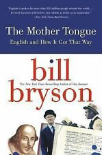The Mother Tongue : English and How It Got That Way by Bill Bryson (2001,...
