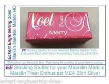 EE 44410M Stocking Stuffer New Marklin HO Tank Car MEA 25th Silver Anniv Car