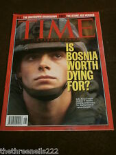 TIME MAGAZINE - IS BOSNIA WORTH DYING FOR - NOV 27 1995