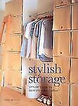 Stylish Storage: Simple Ways to Contain Your Clutter, Paige Gilchrist, Excellent