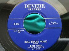 Rare 45 : Dan Terry and Band ~ Coca-Cola Rock ~ Bull Fiddle Walk ~ Devere 317
