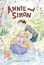 Catharine Oneill - Annie And Simon (2008) - Used - Trade Cloth (Hardcover)