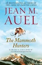 The Mammoth Hunters: Earth's Children, Book Three by Auel, Jean M.