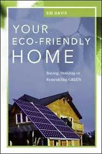 NEW - Your Eco-Friendly Home: Buying, Building, or Remodeling Green