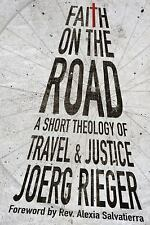 Faith on the Road: A Short Theology of Travel and Justice