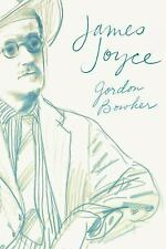 James Joyce, a New Biography by Bowker, Gordon