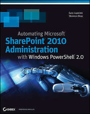 Automating SharePoint 2010 with Windows PowerShell 2.0 by Shannon Bray, Gary...