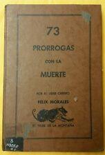 73 Prorrogas con la muerte por Felix Morales El Tigre de la Montana Puerto Rico