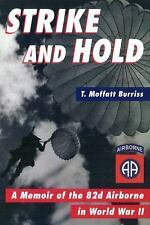 Strike and Hold : A Memoir of the 82nd Airborne in World War II by T. Moffatt...