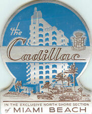 The Cadillac Hotel ~MIAMI BEACH / FLORIDA~ Rare metallic Luggage Label, c. 1940