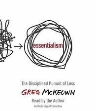 Essentialism : The Disciplined Pursuit of Less by Greg McKeown (2014, CD,...