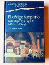 El código templario. Texto íntegro de la Regla de la Orden del Temple