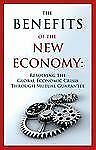 The Benefits of the New Economy: Resolving the Global Economic Crisis Through Mu