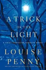 A Trick of the Light: A Chief Inspector Gamache Novel by Penny, Louise