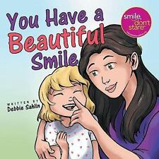 You Have a Beautiful Smile by Debbie Sahlin (2016, Paperback)
