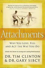 Attachments: Why You Love, Feel, and ACT the Way You Do: Unlock the Secret to Lo
