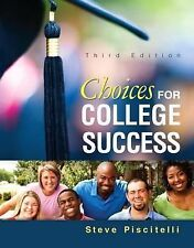 Choices for College Success by Steve Piscitelli (2014, Paperback)