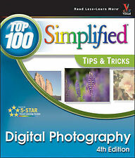 Digital Photography: Top 100 Simplified Tips & Tricks (Top 100-ExLibrary
