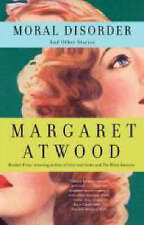Moral Disorder and Other Stories by Margaret Atwood (Paperback, 2008)