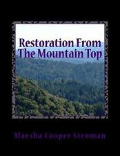 Restoration from the Mountain Top : Look High... look High... look High above...
