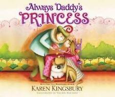Always Daddy's Princess von Karen Kingsbury (2014, Gebunden)
