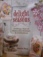 Delight in the Seasons: Crafting a Year of Memorable Holidays by Pace new