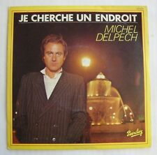 MICHEL DELPECH (SP 45T)  JE CHERCHE UN ENDROIT -  LONGUE MALADIE