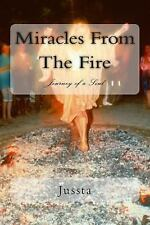 Journey of a Soul: Miracles from the Fire by Jussta (2014, Paperback)
