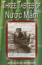 Three Tastes of Nuoc Mam : The Brown Water Navy and Visits to Vietnam by...