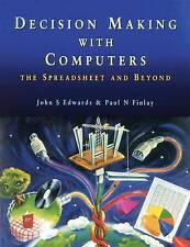 Decision Making With Computers: The Spreadsheet And Beyond, Edwards, John, Used;
