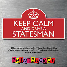 Keep calm & drive a Statesman sticker 7yr water/fade proof vinyl  parts Badge