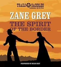 The Spirit of the Border by Zane Grey (2015, CD, Unabridged)