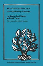 The New Criminology: For a Social Theory of Deviance by Jock Young, Paul Walton…