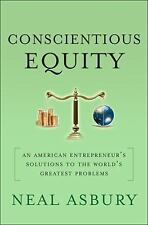 Conscientious Equity: An American Entrepreneur's Solutions to the World's Greate