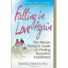 Falling in Love Again: The Mature Woman's Guide to Finding Romantic Fu-ExLibrary