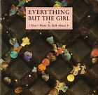 """EVERYTHING BUT THE GIRL i don't want to talk about it NEG 34 uk 7"""" PS EX/EX"""