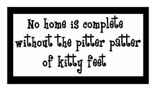 No Home Is Complete Without Kitty Feet...Fun Cat Pet Magnet for Fridge or Car.