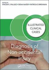Illustrated Clinical Cases: Diagnosis of Non-Accidental Injury : Illustrated...