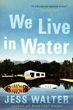 Jess Walter - We Live In Water (2013) - Used - Trade Paper (Paperback)
