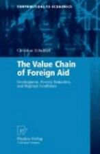 Contributions to Economics Ser.: The Value Chain of Foreign Aid :...