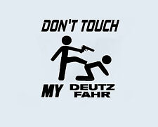 Don't Touch my DEUTZ FAHR Traktor Landmaschine Aufkleber Sticker Folie Logo