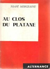 Niape MERGEAINE . AU CLOS DU PLATANE . Editions du Scorpion .