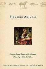 Figuring Animals : Essays on Animal Images in Art, Literature, Philosophy,...