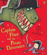 CAPTAIN FLINN AND THE PIRATE DINOSAUR Giles Andreae/Russell Ayto PB BOOK