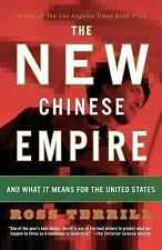 The New Chinese Empire: And What It Means For The United States Terrill, Ross P