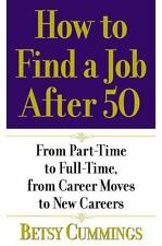 How to Find a Job After 50: From Part-Time to Full-Time, from Career M-ExLibrary