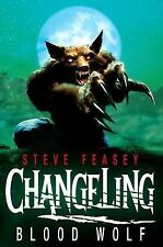 Changeling: Blood Wolf by Steve Feasey BRAND NEW BOOK (Paperback, 2010)